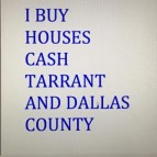 BUY HOUSES CASH- FORT WORTH AND DALLAS-ESTATE, TAXES, REPAIRS